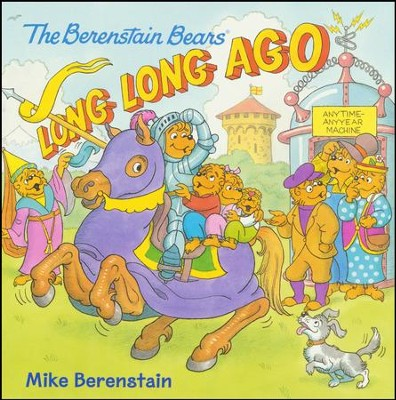 The Berenstain Bears: Long, Long Ago  -     By: Mike Berenstain     Illustrated By: Mike Berenstain