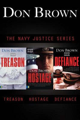 The Navy Justice Collection: Treason, Hostage, Defiance - eBook  -     By: Don Brown