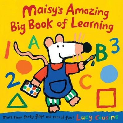 Maisy's Amazing Big Book of Learning  -     By: Lucy Cousins