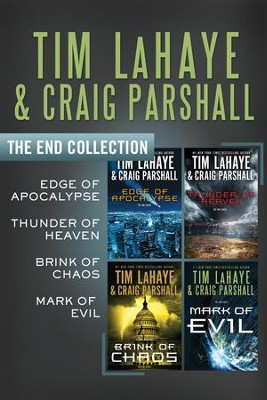 The End Collection: Edge of Apocalypse, Thunder of Heaven, Brink of Chaos, Mark of Evil - eBook  -     By: Tim LaHaye