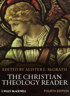 The Christian Theology Reader, 4th Ed.  - Slightly Imperfect  -     Edited By: Alister E. McGrath     By: Alister E. McGrath, ed.