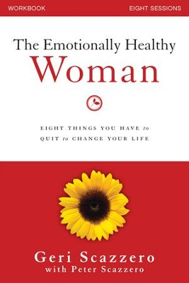 Emotionally Healthy Woman Workbook: Eight Things You Have to Quit to Change Your Life - eBook  -     By: Geri Scazzero, Peter Scazzero