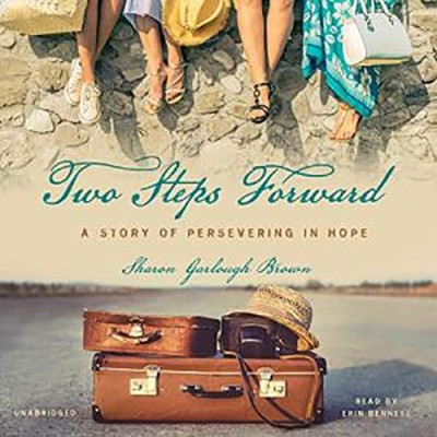 Two Steps Forward: A Story of Perservering in Hope - unabridged audio book on CD  -     Narrated By: Erin Bennett     By: Sharon Garlough Brown