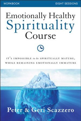 Emotionally Healthy Spirituality Course Workbook: It's impossible to be spiritually mature, while remaining emotionally immature - eBook  -     By: Peter Scazzero