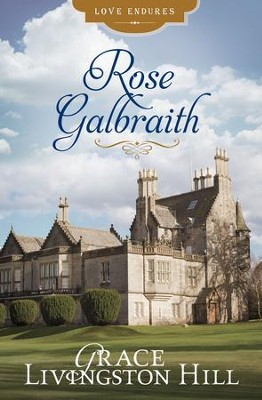 Rose Galbraith - eBook  -     By: Grace Livingston Hill