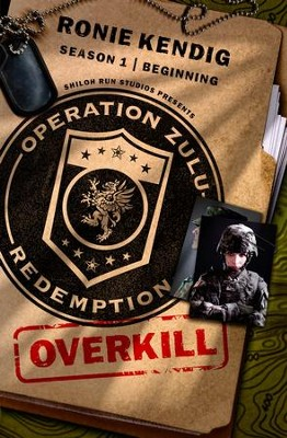 Operation Zulu Redemption: Overkill - The Beginning - eBook  -     By: Ronie Kendig