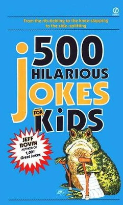 500 Hilarious Jokes for Kids   -     By: Jeff Rovin