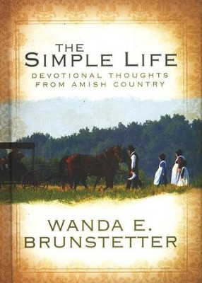 The Simple Life: Gift Edition - eBook  -     By: Wanda E. Brunstetter