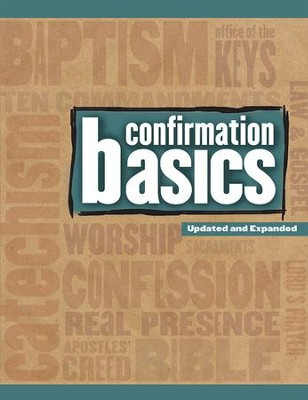 Confirmation Basics: Updated and Expanded   -     By: Mark Sengele