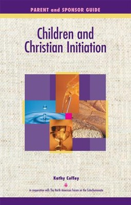 Children and Christian Initiation Parent/Sponsor Guide: Catholic Program - eBook  -     By: Kathy Coffey