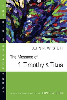 The Message of 1 Timothy & Titus: Guard the Truth - eBook  -     By: John Stott
