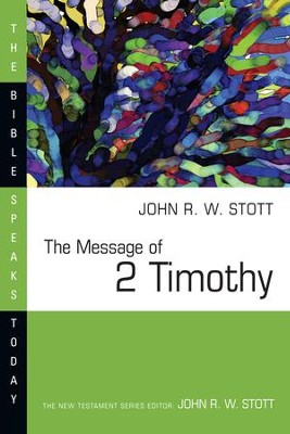 The Message of 2 Timothy - eBook  -     By: John Stott