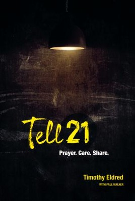 Tell 21: Prayer. Care. Share.  -     By: Timothy Eldred