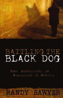 Battling the Black Dog  -     By: Randy Sawyer