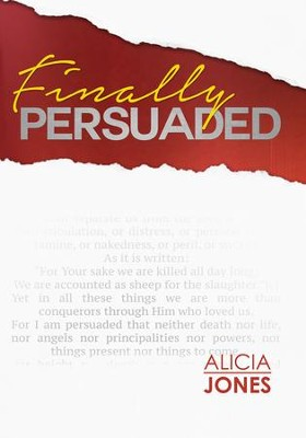 Finally Persuaded: A Journey to Rediscovering God's Love - eBook  -     By: Alicia Jones