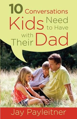 10 Conversations Kids Need to Have with Their Dad - eBook  -     By: Jay Payleitner
