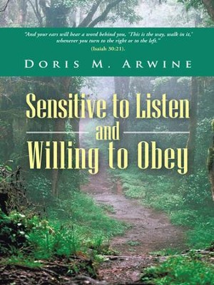 Sensitive to Listen and Willing to Obey - eBook  -     By: Doris Arwine