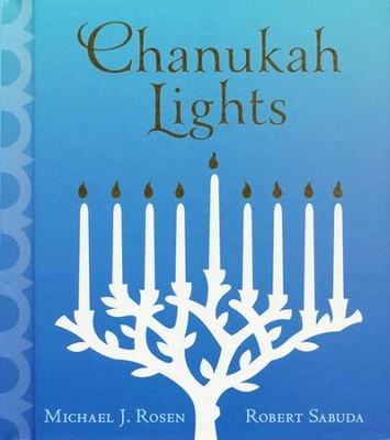 Chanukah Lights  -     By: Michael J. Rosen     Illustrated By: Robert Sabuda
