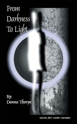 From Darkness To Light - eBook  -     By: Donna Thorpe