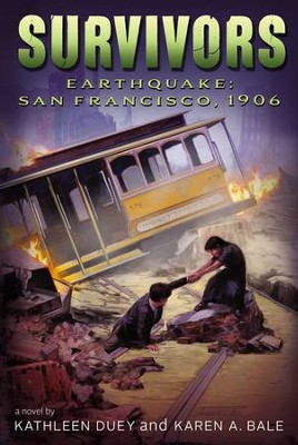 Earthquake: San Francisco, 1906 - eBook  -     By: Kathleen Duey, Karen A. Bale
