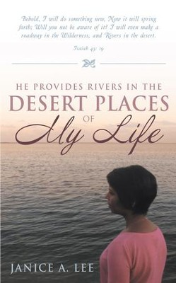 He Provides Rivers in the Desert Places of My Life - eBook  -     By: Janice Lee