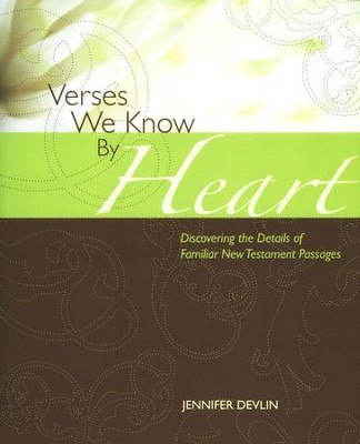 Verses We Know By Heart: Discovering the Details of Familiar New Testament Passages  -     By: Jennifer Devlin