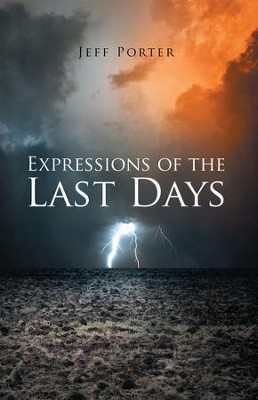 Expressions of the Last Days - eBook  -     By: Jeff Porter