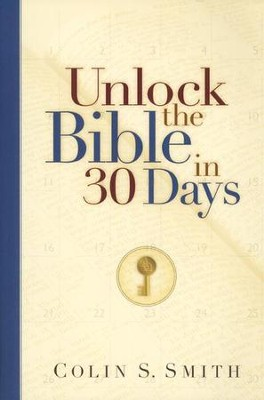 30 Days To Unlock the Bible  -     By: Colin S. Smith