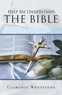 Help Me Understand the Bible - eBook  -     By: Clarence Whetstone