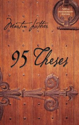 Martin Luther's 95 Theses (Set of 10)  -     By: Martin Luther