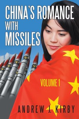 China's Romance with Missiles: Volume 1 - eBook  -     By: Andrew Kirby