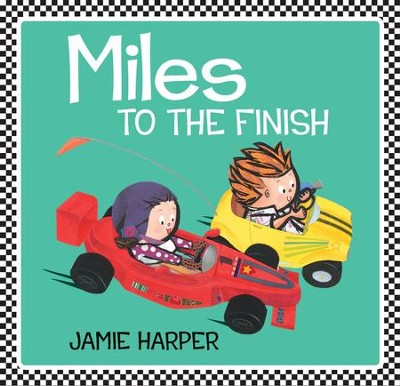 Miles to the Finish  -     By: Jamie Harper     Illustrated By: Jamie Harper