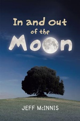 In and Out of the Moon - eBook  -     By: Jeff McInnis