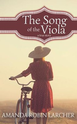 The Song of the Viola - eBook  -     By: Amanda Robin Larcher