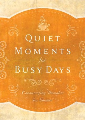 Quiet Moments for Busy Days: Encouraging Thoughts for Women - eBook  -