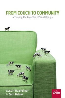 From Couch to Community: Activating the Potential of Small Groups - eBook  -     By: Austin Maxhelmer, Zach Below