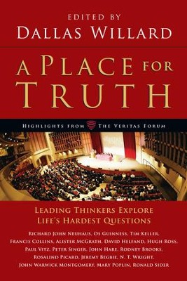A Place for Truth: Leading Thinkers Explore Life's Hardest Questions - eBook  -     Edited By: Dallas Willard     By: Edited by Dallas Willard