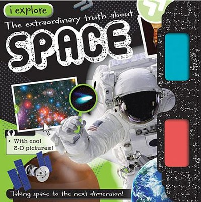 i Explore Space (With 3-D Glasses)   -     By: Hayley Down