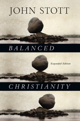 Balanced Christianity - eBook  -     By: John Stott