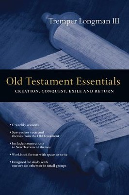Old Testament Essentials: Creation, Conquest, Exile and Return - eBook  -     By: Tremper Longman III