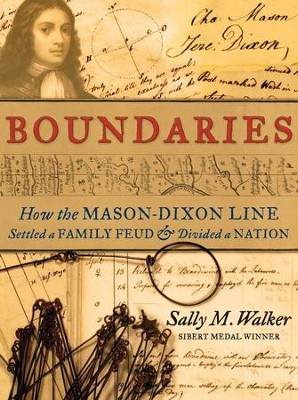 Boundaries: How the Mason-Dixon Line Settled a Family Feud and Divided a Nation  -     By: Sally M. Walker