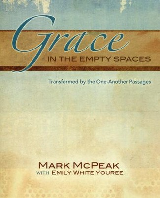Grace in the Empty Spaces  -     By: Mark McPeak, Emily White-Youree