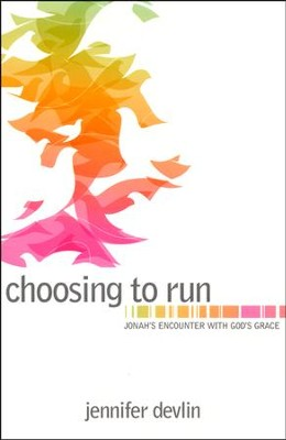 Choosing to Run: Jonah's Encounter With God's Grace  -     By: Jennifer Devlin