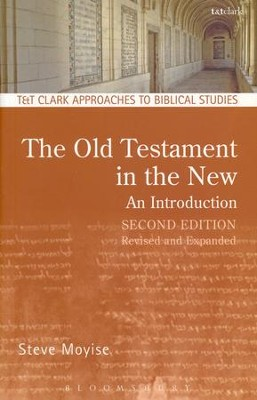 The Old Testament in the New, Second Edition: Revised and Expanded  -     By: Steve Moyise
