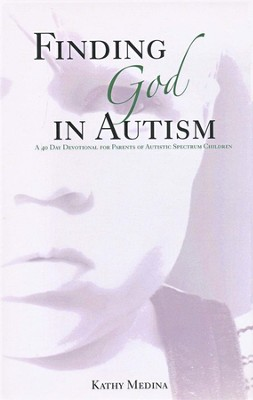 Finding God in Autism: A 40 Day Devotional for Parents of Autistic Spectrum Children  -     By: Robert L. Evans