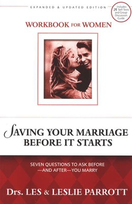 Saving Your Marriage Before it Starts, Revised, Women's Workbook: Seven Questions to Ask Before and After You Marry  -     By: Dr. Les Parrott, Dr. Leslie Parrott