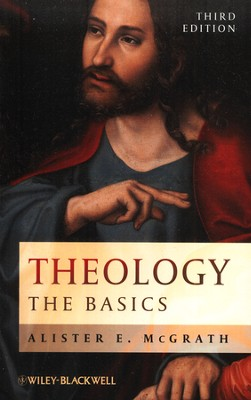 Theology: The Basics  -     By: Alister E. McGrath