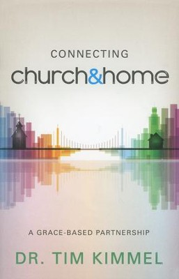 Connecting Church & Home  -     By: Tim Kimmel