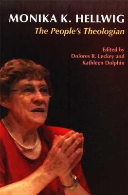Monika K. Hellwig: The People's Theologian  -     By: Dolores R. Leckey, Kathleen Dolphin
