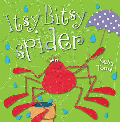 Itsy Bitsy Spider  -     By: Kate Toms